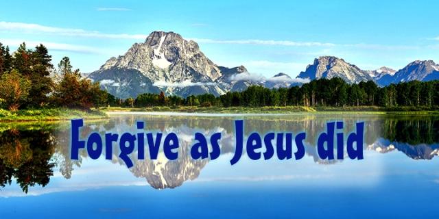forgive like Jesus