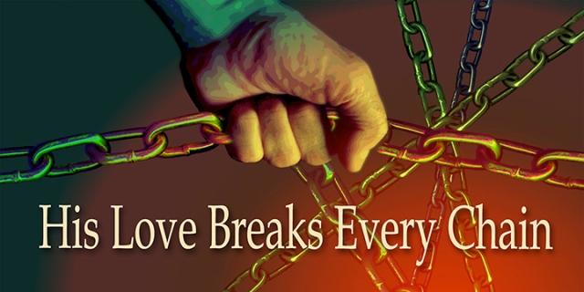 love breaks chains