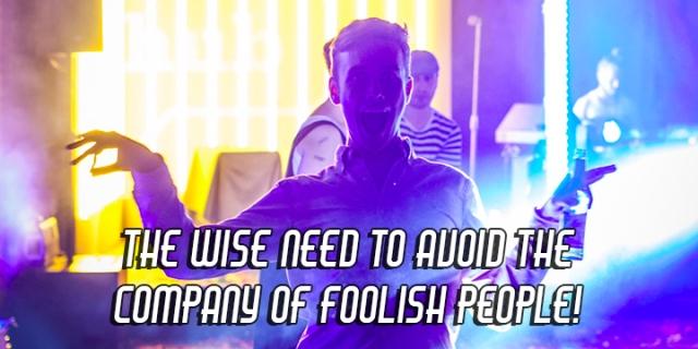 ns avoid foolish people